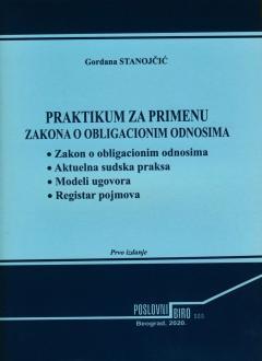 PRAKTIKUM ZA PRIMENU ZAKONA O OBLIGACIONIM ODNOSIMA - prvo izdanje