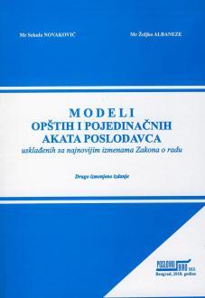 MODELI OPŠTIH I POJEDINAČNIH AKATA POSLODAVCA usklađenih sa najnovijim izmenama Zakona o radu - drugo izmenjeno izdanje