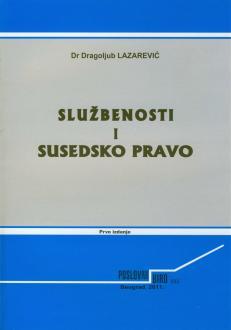 SLUŽBENOSTI I SUSEDSKO PRAVO - prvo izdanje